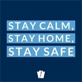 Stay Calm, Stay Home, Stay Safe